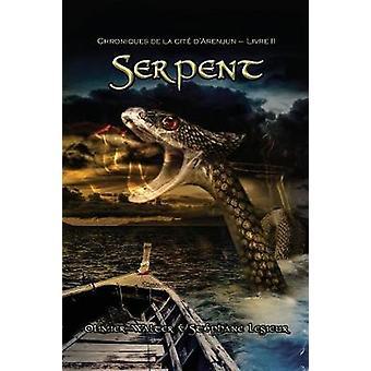 Serpent Chroniques de la cit dArenjun  Livre II by WALTER & Olivier
