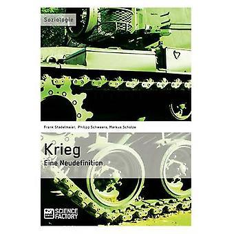 Krieg. Eine Neudefinition by Schweers & Philipp