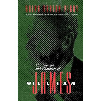 The Thought and Character of William James by Perry & Ralph Barton