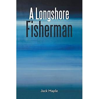 A Longshore Fisherman by Maple & Jack