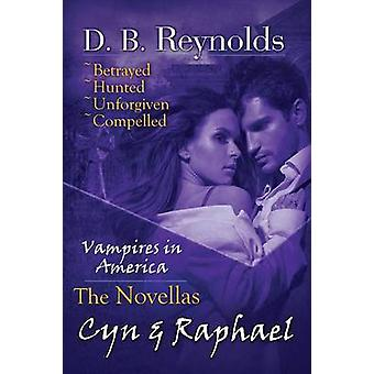 The Cyn and Raphael Novellas by Reynolds & D. B.
