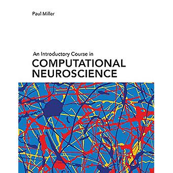 An Introductory Course in Computational Neuroscience by Paul Miller -