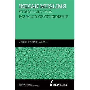 ISS 22 Indian Muslims - Struggling for Equality of Citizenship by Riaz