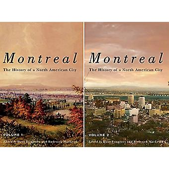 Montreal - The History of a North American City by Roderick Macleod -
