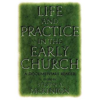 Life and Practice in the Early Church - A Documentary Reader by Steven