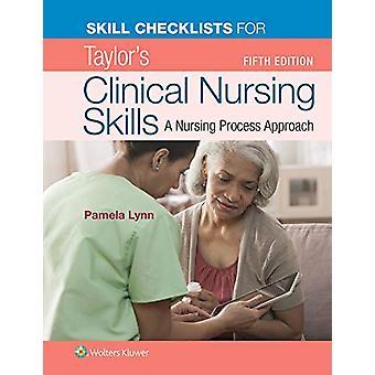 Skill Checklists for Taylor's Clinical Nursing Skills by Pamela Lynn
