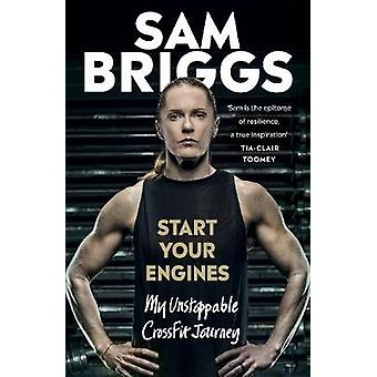Start Your Engines - My Unstoppable CrossFit Journey by Sam Briggs - 9