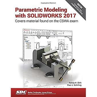 Parametric Modeling with SOLIDWORKS 2017 by Paul J Schilling - 978163