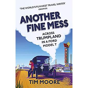 Another Fine Mess by Tim Moore - 9781787290235 Book