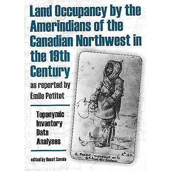 Land Occupancy by the AmerIndians of the Canadian Northwest in the 19