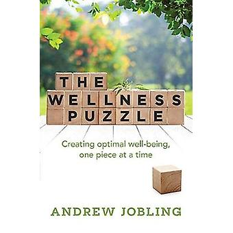 The Wellness Puzzle - Creating optimal Well-being - one piece at a tim