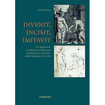 Invenit - Incisit - Imitavit - Die Kupferstiche von Marcantonio Raimon