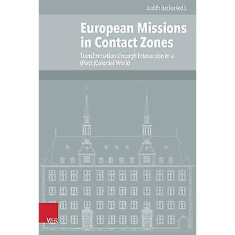 European Missions in Contact Zones - Transformation Through Interactio