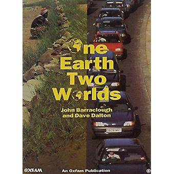 One Earth - Two Worlds by John Barraclough - Dave Dalton - 9780855982