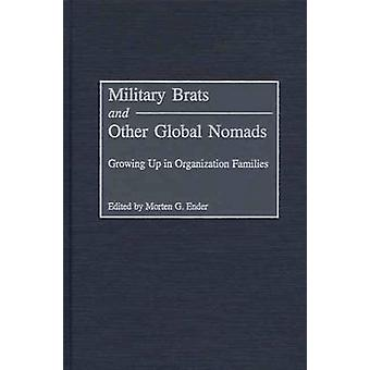 Military Brats and Other Global Nomads - Growing Up in Organization Fa