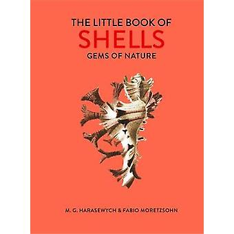 The Little Book of Shells - Gems of Nature by M.G. Harasewych - 978071