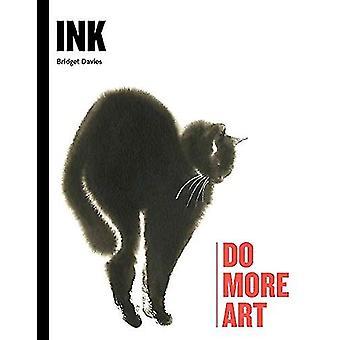 Ink - Do More Art by Bridget Davies - 9781786274267 Book