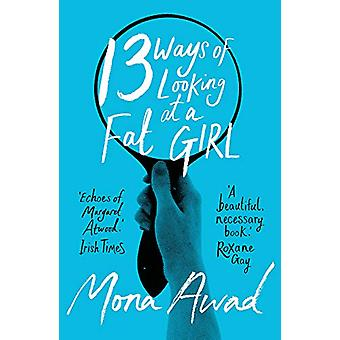 13 Ways of Looking at a Fat Girl von Mona Awad - 9781789540826 Buch