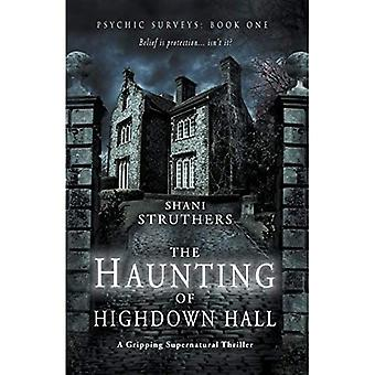 Psychic Surveys Book One: The Haunting of Highdown Hall - Psychic Surveys One (Paperback)