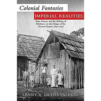 Colonial Fantasies - Imperial Realities - Race Science and the Making