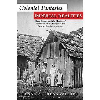 Fantasmes coloniaux - Réalités impériales - Science raciale et fabrication