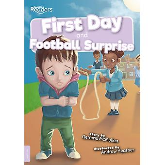 First Day and Football Surprise by Gemma McMullen & Illustrated by Andrew Heather