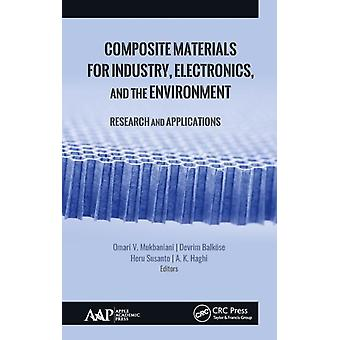 Composite Materials for Industry Electronics and the Environment by Edited by Omari V Mukbaniani & Edited by Devrim Balkoese & Edited by Heru Susanto & Edited by A K Haghi