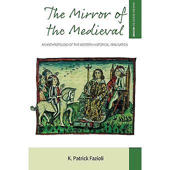 The Mirror of the Medieval by Fazioli & K. Patrick