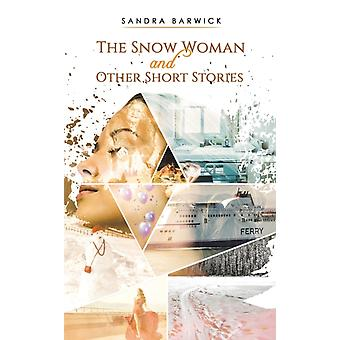 The Snow Woman and Other Short Stories by Barwick & Sandra