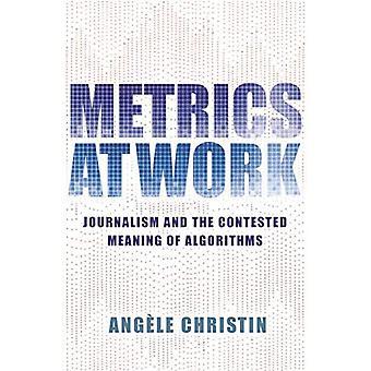 Metrics at Work: Journalistiek en de omstreden betekenis van algoritmen
