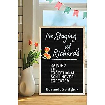 I'm Staying at Richard's: Raising the Exceptional Son� I Never Expected