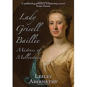Lady Grisell Baillie - Mistress of Mellerstain