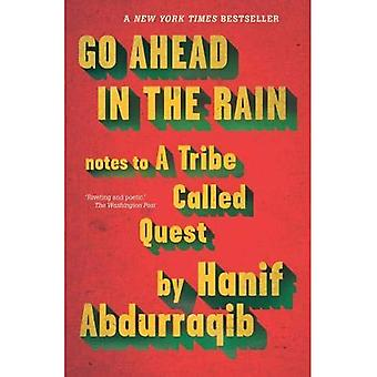 Go Ahead in the Rain: Notizen zu einem Stamm namens Quest