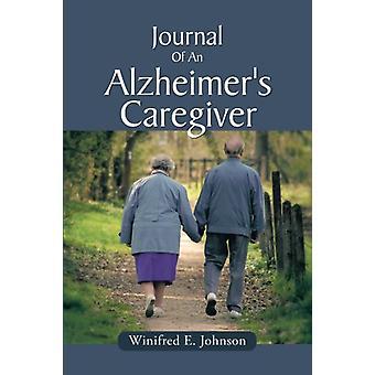 Journal Of An Alzheimer's Caregiver by Winifred E. Johnson - 97814685