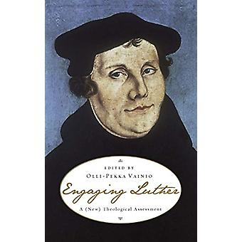 Engaging Luther by Olli-Pekka Vainio - 9781498212021 Book