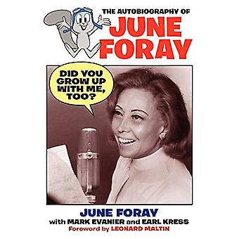 Did You Grow Up with Me - Too? - The Autobiography of June Foray by J