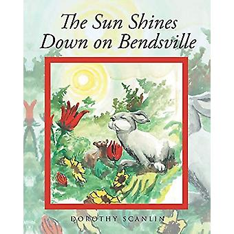 The Sun Shines Down on Bendsville by Dorothy Scanlin - 9781640037625