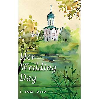 Her Wedding Day by T Yomi Obidi - 9781773703596 Book