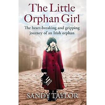 The Little Orphan Girl - The Heartbreaking and Gripping Journey of an