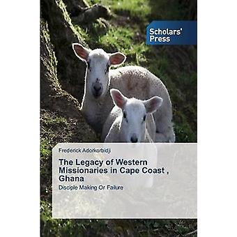 The Legacy of Western Missionaries in Cape Coast - Ghana by Adorkorbi
