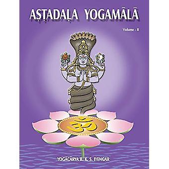Astadala Yogmala Vol.VIII by Iyengar B. K. S. - 9788184243918 Book