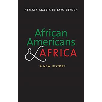 African Americans and Africa by Nemata Amelia Ibitayo Blyden