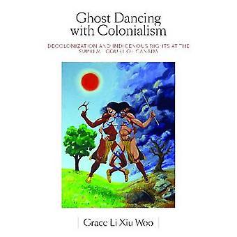 Ghost Dancing with Colonialism door Grace Li Xiu Woo