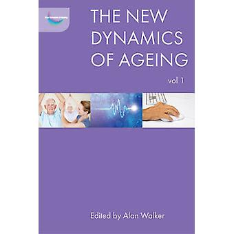 The New Dynamics of Ageing Volume 1