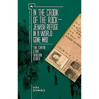 In the Crook of the Rock - Jewish Refuge in a World Gone Mad - The Cha