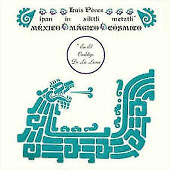 Luis Perez – Ipan In Xiktli Metzli, México Mágico Cósmico, En El Ombligo De La Luna. Vinyl