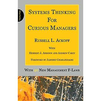 Systems Thinking for Curious Managers With 40 New Management FLaws by Ackoff & Russell L.