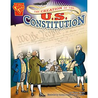 The Creation of the U.S. Constitution by Michael Burgan & Illustrated by Gordon Purcell & Illustrated by Terry Beatty