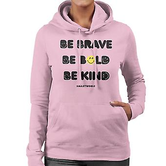 Smiley World Be Brave Be Bold Be Kind Women's Hooded Sweatshirt