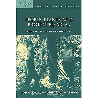 Personnes, plantes et aires protégées : Guide de la gestion in situ